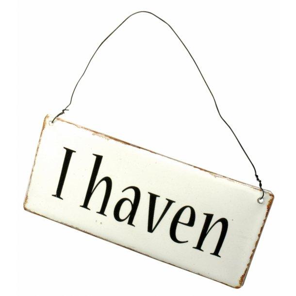 Metalskilt - I haven